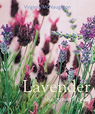 Lavender: The Grower's Guide 9780881924787