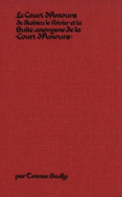 Le Court D'Amours de Mahieu Le Poirier: La Suite Anonyme de La Court D'Amours 9780889200333