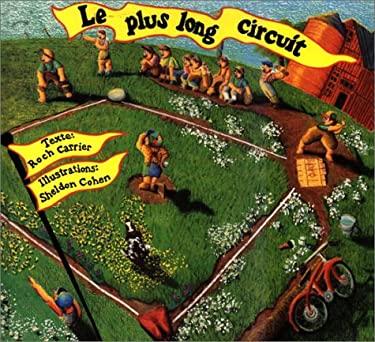 Le Plus Long Circuit 9780887763014