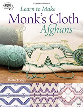 Learn to Make Monk's Cloth Afghans 9780881959444
