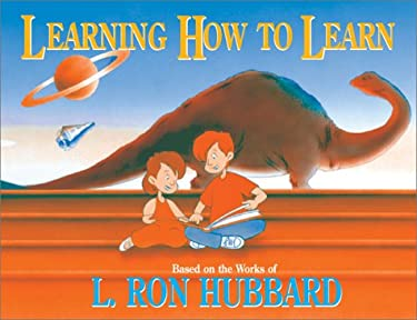 Learning How to Learn: Based on the Works of L. Ron Hubbard 9780884047711