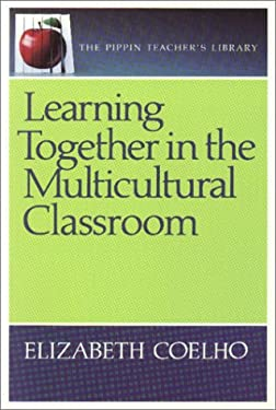 Learning Together in the Multicultural Classroom 9780887510649