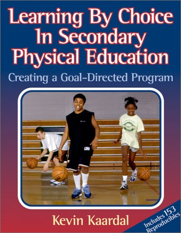 Learning by Choice in Secondary Pe: Creating a Goal-Directed Prgm 9780880116886
