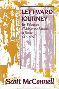 Leftward Journey: The Education of Vietnamese Students in France 1919-1939 9780887382383