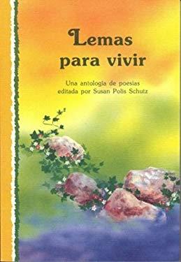 Lemas Para Vivir: Una Antologia de Poesias = Mottos to Live by 9780883964538