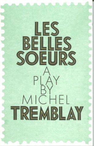 Les Belles Soeurs: (Revised) 9780889223028