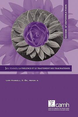 Les Femmes, La Violence Et Le Traitement Des Traumatismes