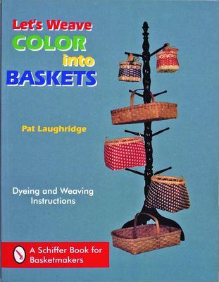 Let's Weave Color Into Baskets 9780887400568