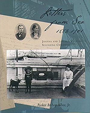Letters from Sea, 1882-1901: Joanna and Lincoln Colcord's Seafaring Childhood 9780884482147