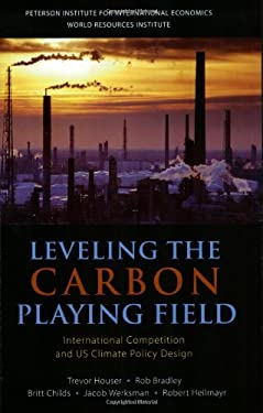 Leveling the Carbon Playing Field: International Competition and US Climate Policy Design 9780881324204