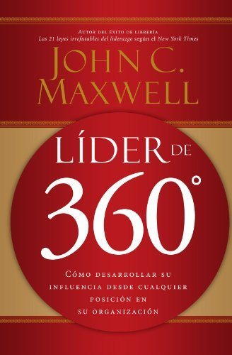 Lider de 360: Como Desarrollar Su Influencia Desde Cualquier Posicion En Su Organizacion 9780881139037