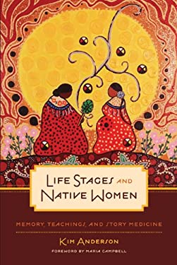 Life Stages and Native Women: Memory, Teachings, and Story Medicine 9780887557262
