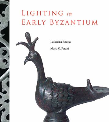 Lighting in Early Byzantium Lighting in Early Byzantium 9780884023173