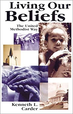 Living Our Beliefs: The United Methodist Way 9780881771695
