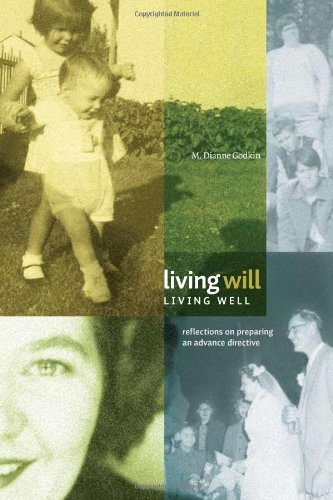 Living Will, Living Well: Reflections on Preparing an Advance Directive 9780888644947