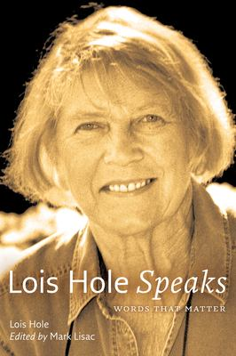 Lois Hole Speaks: Words That Matter 9780888644886