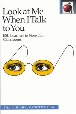 Look at Me When I Talk to You, 2nd Edition 9780887511080