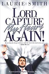 Lord, Capture My Heart Again 3967711