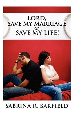 Lord Save My Marriage or Save My Life 9780881443509