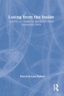 Losing from the Inside: The Cost of Conflict in the British Sdp 9780887382239
