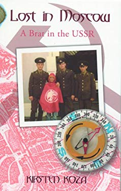 Lost in Moscow: A Brat in the USSR 9780888012821