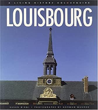Louisbourg (French): Un Guide En Couleurs D'Histoire Vivante 9780887803635