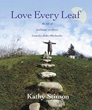 Love Every Leaf: The Life of Landscape Architect Cornelia Hahn Oberlander 9780887768040