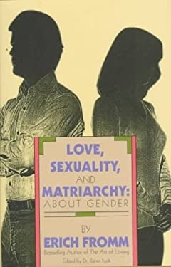 Love, Sexuality, and Matriarchy: About Gender 9780880641869