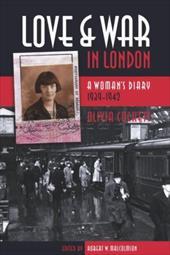 Love & War in London: A Woman's Diary 1939-1942
