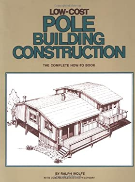 Low-Cost Pole Building Construction: The Complete How-To Book 9780882661704