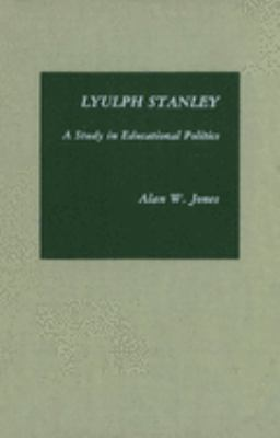 Lyulph Stanley: A Study in Educational Politics 9780889200746