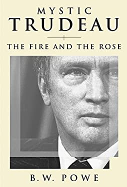 Mystic Trudeau: The Fire and the Rose 9780887622816