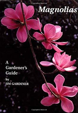 Magnolias: A Gardener's Guide 9780881924466