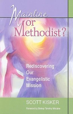 Mainline or Methodist?: Rediscovering Our Evangelistic Mission 9780881775419