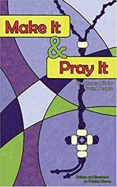 Make It and Pray It-10pk: The Rosary Kit for Young People [With Rosary Beads]