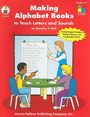 Making Alphabet Books to Teach Letters and Sounds: Grades K-1 9780887246944