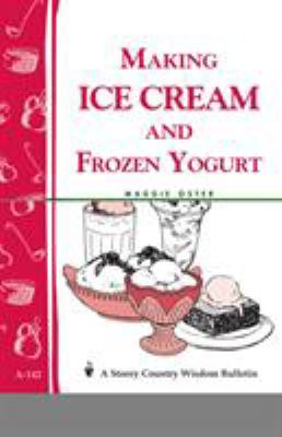 Making Ice Cream and Frozen Yogurt 9780882664149