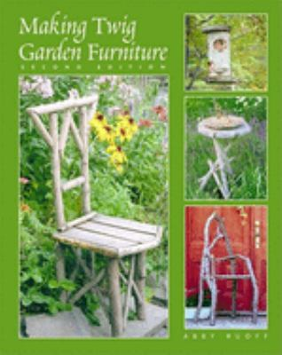 Making Twig Garden Furniture 2 Ed 9780881791860