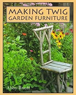 Making Twig Garden Furniture 9780881791440
