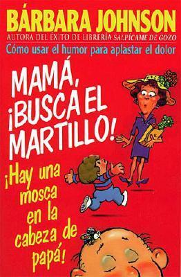 Mama, Busca El Martillo! Hay Una Mosca En La Cabeza de Papa! 9780881133523