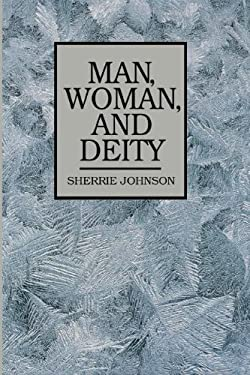 Man, Woman, and Deity 9780884947882