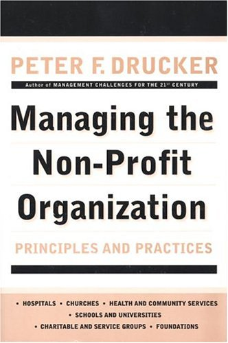 Managing the Non-Profit Organization: Principles and Practices 9780887306013