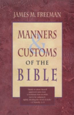 Manners and Customs of the Bible 9780883682906