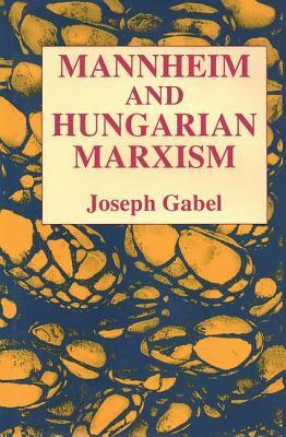 Mannheim and Hungarian Marxism 9780887383779