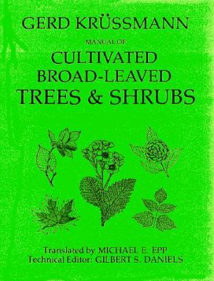 Manual of Cultivated Broad-Leaved Trees and Shrubs, Vol. 2: E-Pro 9780881920055