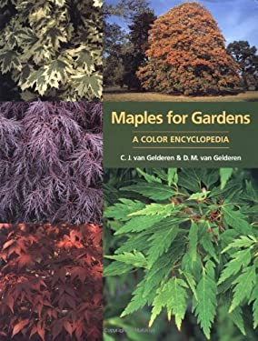 Maples for Gardens: A Color Encyclopedia 9780881924725