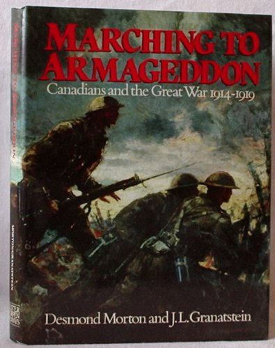 Marching to Armageddon: Canadians and the Great War 1914-1919