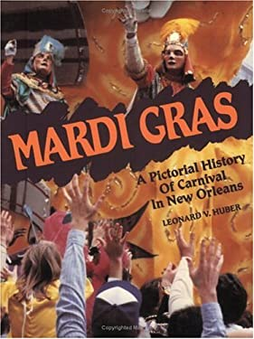 Mardi Gras: A Pictorial History of Carnival in New Orleans 9780882891606