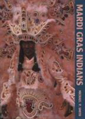 Mardi Gras Indians 9780882898964