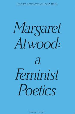 Margaret Atwood: A Feminist Po 9780889222175